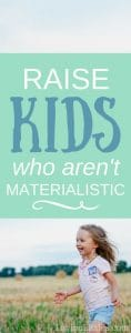Raise Non-Materialistic Children