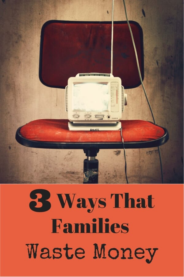 Ways Families Waste Money