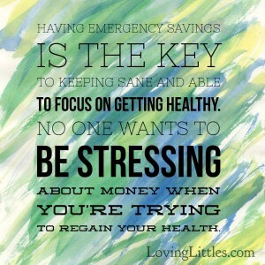 A healthy emergency savings is the key to avoiding unnecessary stress during medical emergencies. Who wants to be stressing about money when you're trying to regain your health?