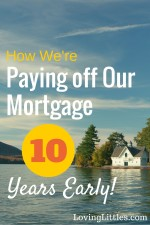 We never expected to be those crazy people that insisted on paying off our mortgage early. But, here we are. We're getting rid of our debt; 10 years early!