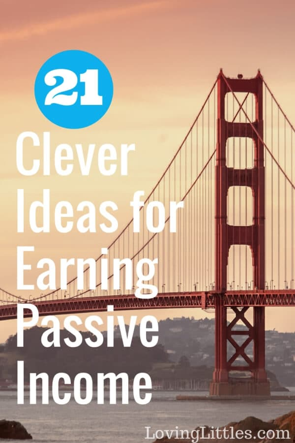Passive Income: 21 Clever Ideas for Earning Income