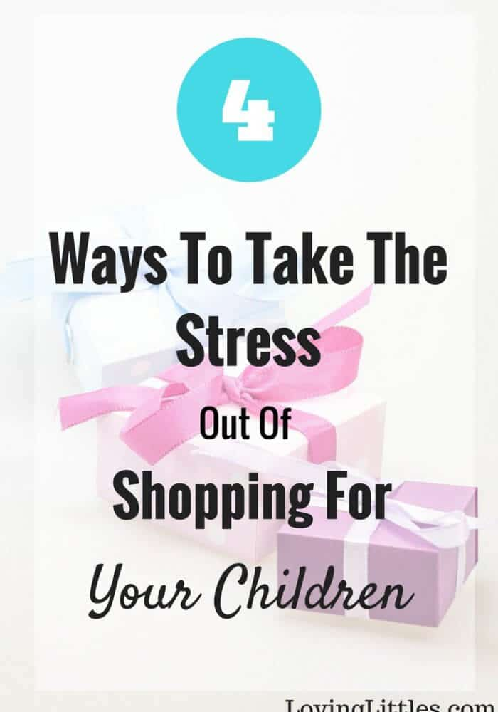 4 Ways To Take The Stress Out Of Shopping For Your Children