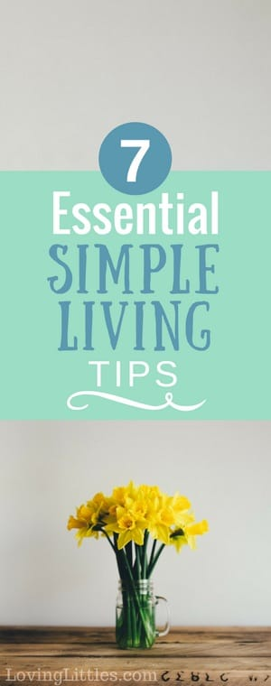 Simple living doesn't have to be difficult. All it takes are a few small changes and a desire to live better. These 7 easy simple living tips can help!
