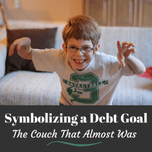 Symbolizing a Debt Goal: The Couch That Almost Was